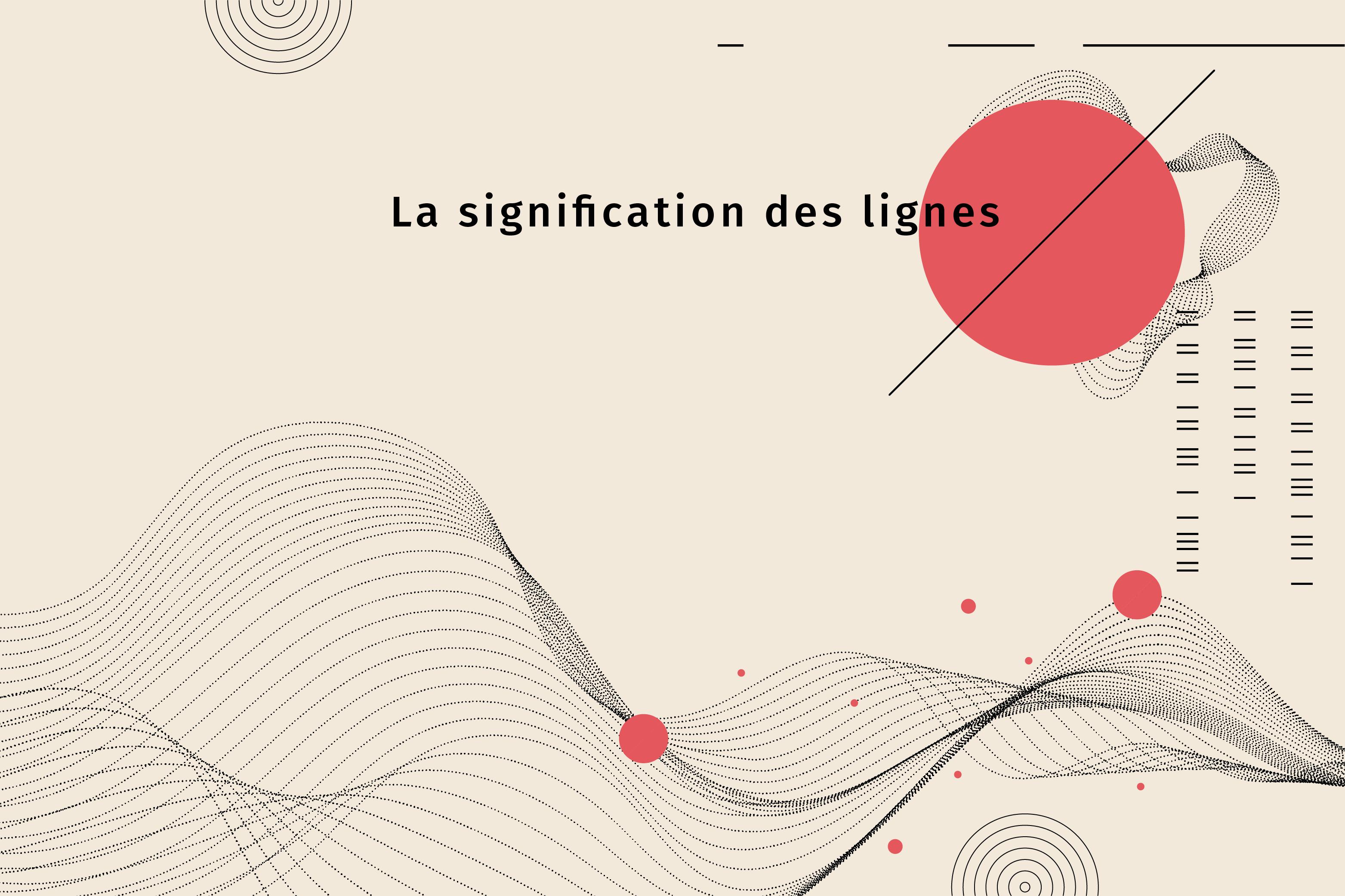Read more about the article La signification des lignes